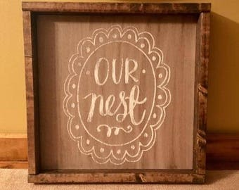 Our Nest - wood sign with wood frame, stained and painted
