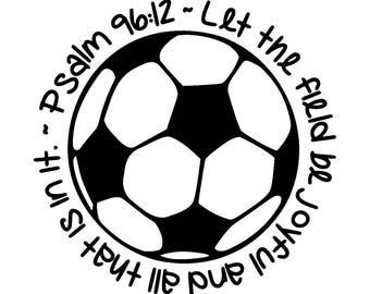 Psalm 96:12 Soccer Digital File