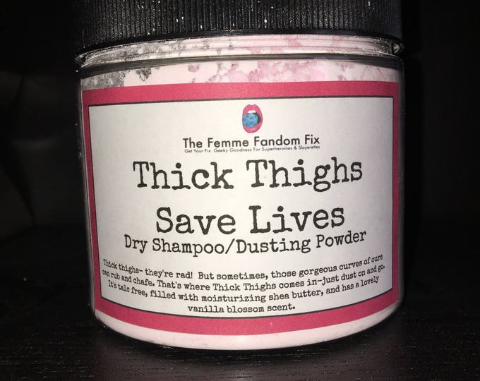 Thick Thighs Save Lives Dusting Powder