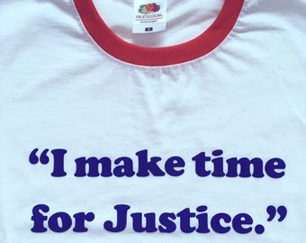 I make time for Justice