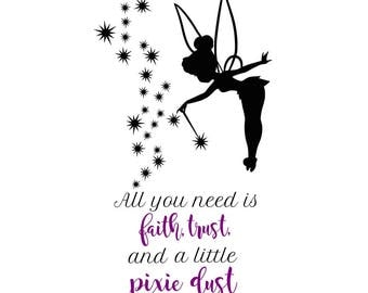 All You Need is Faith, Trust, and A little Pixie Dust Tinker Bell SVG File