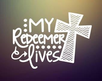 My Redeemer Lives Decal