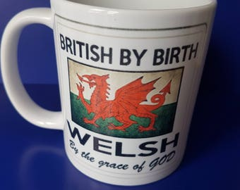 british by birth, welsh by the grace of god