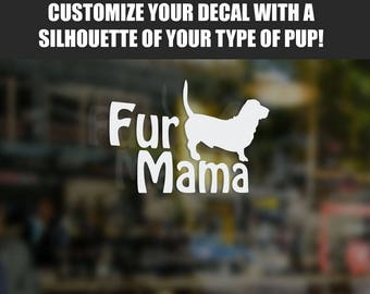 Fur Mama Decal - CUSTOM to your dog!