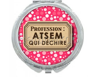 "MIROIR DE POCHE ""Profession : ATSEM QUI DECHIRE"""