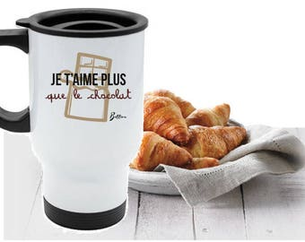 "Personalized travel MUG ""I love you more than chocolate"""