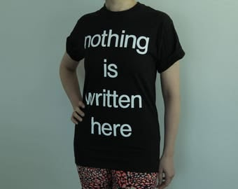 Nothing Is Written Here T-Shirt
