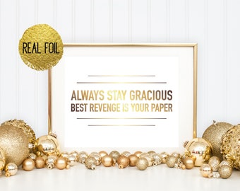 Beyonce Lyrics Foil Print - Always Stay Gracious Best Revenge is Your Paper - Beyonce Quote, Beyonce Poster, Beyonce Print, Beyonce Gift