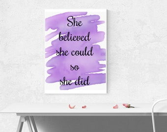 She Believed She Could So She Did Quote, Digital Print, 8.5 x 11 inches