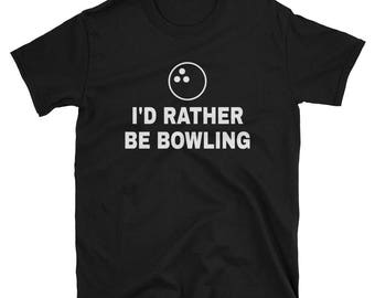 I'd Rather Be Bowling Short-Sleeve T-Shirt
