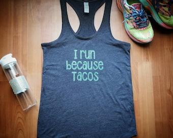 I run because TACOS, gym tank, XS-2X #Willrunfortacos