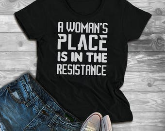 star wars shir, Feminist Shirt, Princess Leia Shirt, A Woman's Place is in the Resistance