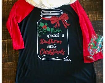 Have Yourself a Southern Little Christmas Raglan / Mason Jar / Merry / Texas / Soft / Shirt / FREE SHIPPING