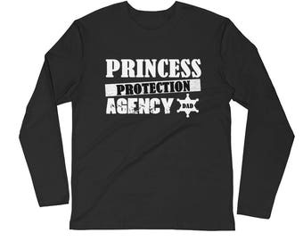 Long Sleeve Fitted Crew Daddy Papa Princess Protection Agency Dad