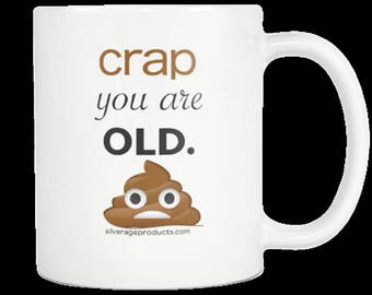 Ageing Humour Novelty Birthday Gift Coffee Mug Poop Emoji Mug Hilarious Bday Gift Idea For Dad, Mom, Sister, Brother, Aunt or Favorite Uncle