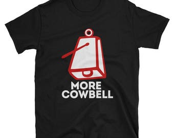 MORE COWBELL T-Shirt We Need More Cowbell
