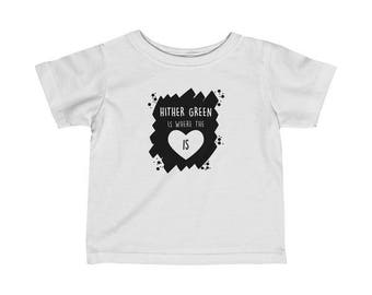 Hither Green Is Where The Heart Is Infant T-Shirt
