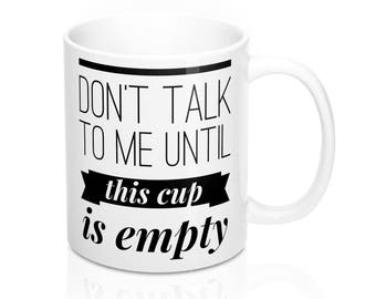 Don't Talk To Me Mug, Humorous Coffee Mugs, Funny Coffee Mugs
