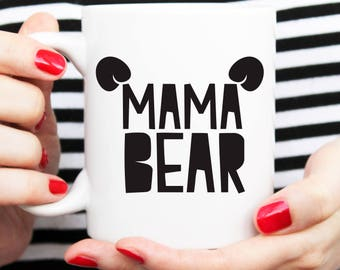 mama bear, gift for mom, mothers day gift, gift for mum, happy mothers day, mama bear cup