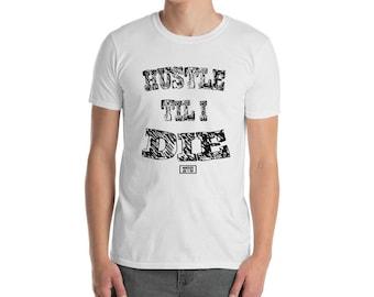 Hustle Til I Die // High Tech Co // Shirt