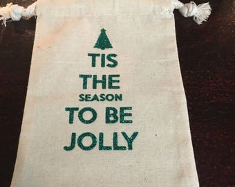 Tis The Season To Be Jolly Cotton Muslin Gift Bag 5x7