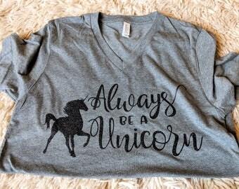 Women's Always Be A Unicorn Tshirt, Women's Unicorn Tshirt, Women's Custom Tshirt, Birthday Gift for Her, Women's Custom Birthday Tshirt
