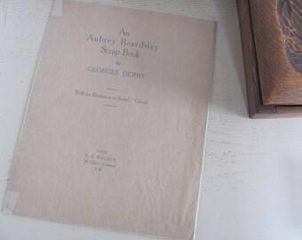 An Aubrey Beardsley Scrap Book, by Georges Derry [Rainforth Armitage Walker]