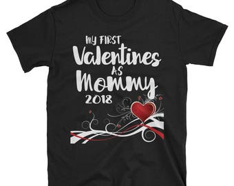 My First Valentines As Mommy T-Shirt 2018
