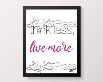 INSTANT DOWNLOAD** Think Less, Live More (Pink) Print