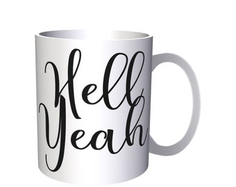 Hell Yeah in Black 11oz Mug ff35