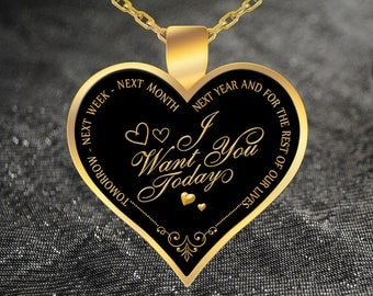I want you today, tomorrow and for the rest of our lives - love quote pendant necklace