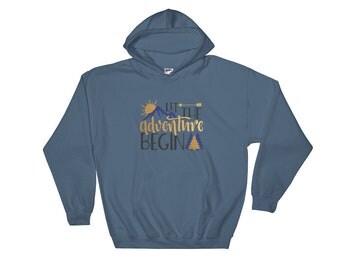 Let The Adventure Begin Hooded Sweatshirt