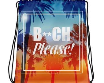 B**ch Please! Drawstring bag