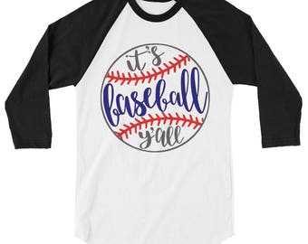 It's Baseball Yall 3/4 sleeve baseball/raglan shirt