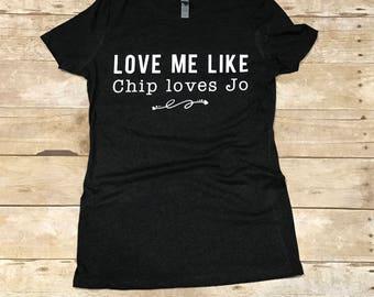 Love Me Like Chip Loves Jo Ladies' Triblend Crew