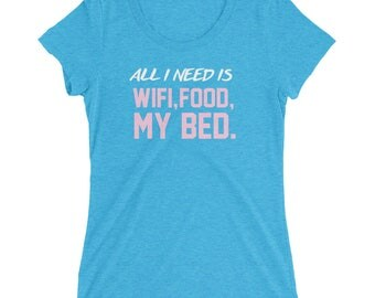 All I Need is Wifi, Food, My Bed