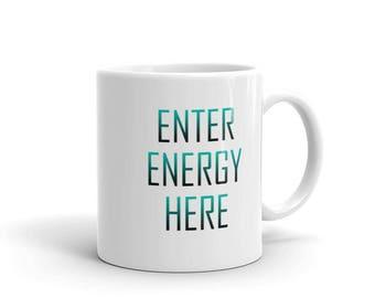 Enter Energy Here - Blue Mug