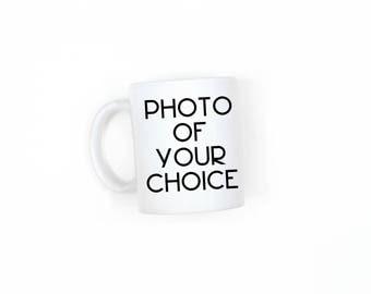 Photo Mug, Tea Mug, Coffee Mug