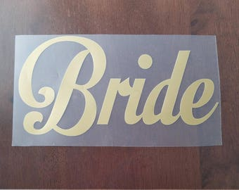 Bride Iron On Decal - Bride Vinyl Decal - Bridal Party Iron On Decal