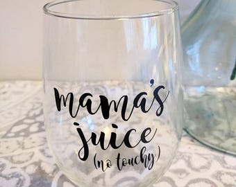 Mama's Juice No Touchy // Wine Glass // Stemless Wine Glass // Funny Wine Glass // Gift for Mom // Valentines Gift // Gift for Her //