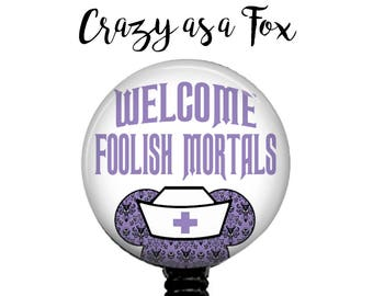 "Haunted Mansion ""Welcome Foolish Mortal""  Retractable Badge Holder, Badge Reel, Lanyard, Stethoscope ID Tag, Nurse, RN  Gift"