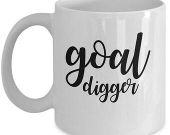 Goal Digger - High Quality Ceramic 11 oz or 15 oz Mug - Motivation Motivational Work From Home Business Direct Sales Self Employed Gift