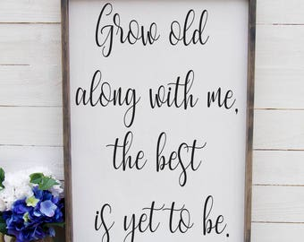Grow Old Along With Me The Best Over the Bed Sign Romantic Bedroom Sign Rustic Above The Bed Sign Rustic Romantic Master Bedroom Sign Large