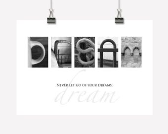 Dream - Inspirational Wall Art/Decor Gift - Downloadable/Printable PDF - Creative Photographic Lettering