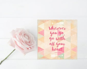 Wherever you go, go with all your heart - Square Print