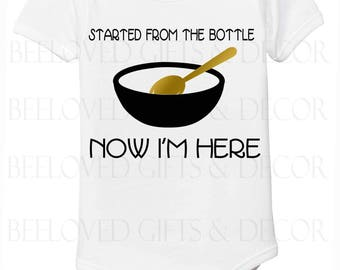 Started From The Bottle Onesies