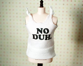 NO DUH White Tank Top T-Shirt for Blythe