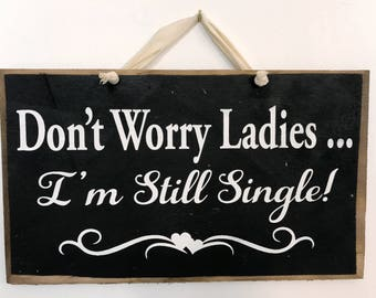 Don't worry ladies I'm still single sign wedding decor wood plaque carry down aisle