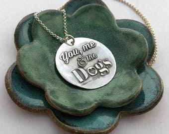 You Me & The Dogs Necklace - Dog Lover - Dog Mom - Valentine's Day - Mother's Day - Dog Jewelry - Animal Lover -  Fine Silver