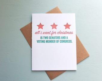 Letterpress Holiday Card - All I Want for Christmas is Two Senators and a Voting Member of Congress - LLH-571
